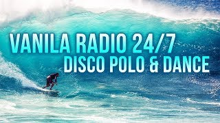 VANILA RADIO HITY DISCO POLO 24 7