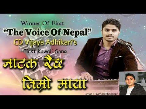 """The Voice Of Nepal Winner, CD Vijaya Adhikari, First Kawaali """"Natak Raichha Timro Maya"""""""
