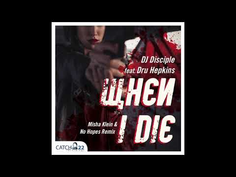 DJ Disciple Feat. Dru Hepkins - When I Die (Misha Klein & No Hopes Remix)