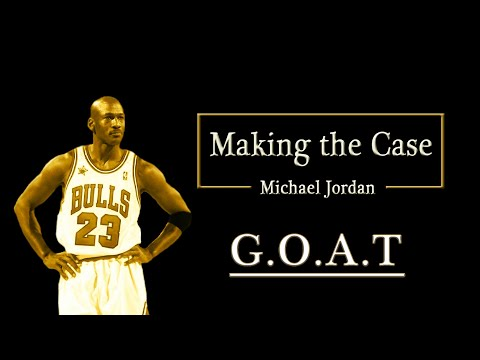 Making the Case - Michael Jordan
