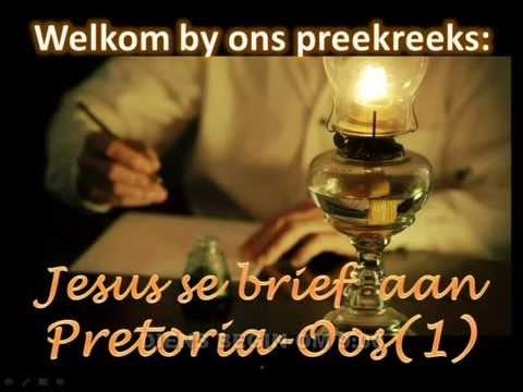 2016-08-07 Ds Hannes van der Merwe Jesus se brief aan die Pretoria-Oos(1)