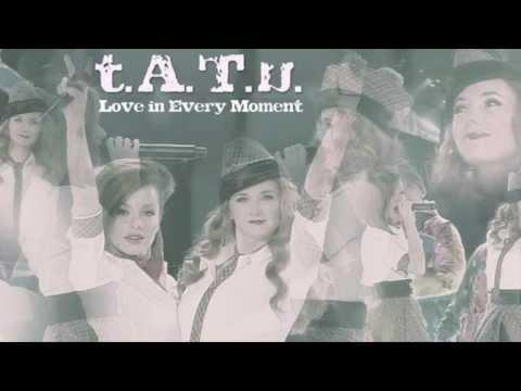 t.A.T.u. -Love in Every Moment (No Rap Studio Version)