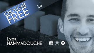 Chougar Free (LIVE) - 16 - Lyes Hammadouche