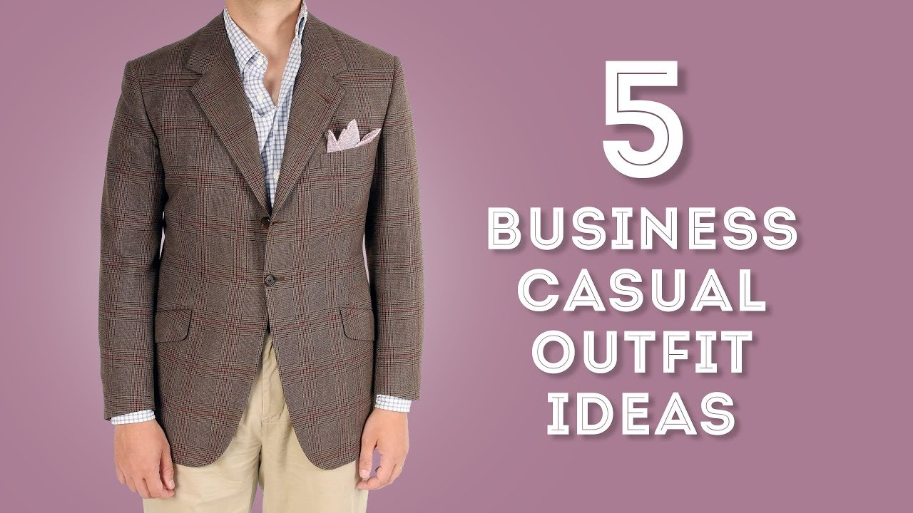 1fbb1c09ea09 5 Business Casual Outfit Ideas For Gentlemen - YouTube