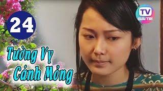 Tường Vy Cánh Mỏng - Tập 24 | Giải Trí TV Phim Việt Nam 2020