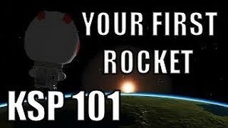 Repeat youtube video Kerbal Space Program 101: Building & Flying Your First Rocket (0.19)