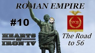 HoI4 - Road to 56 - Return of the Roman Empire - Part 10