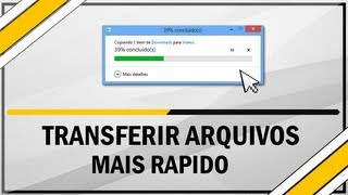 Como transferir arquivos no Windows mais rápido