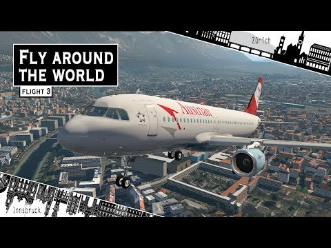 [X-Plane 11] FLY AROUND THE WORLD | Zürich - Innsbruck