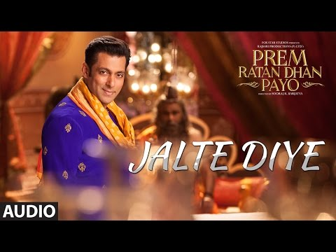 Jalte Diye Full Song (Audio) | Prem Ratan Dhan Payo...