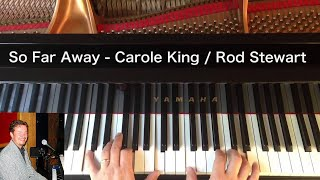 So Far Away - Carole King / Rod Stewart Piano Cover