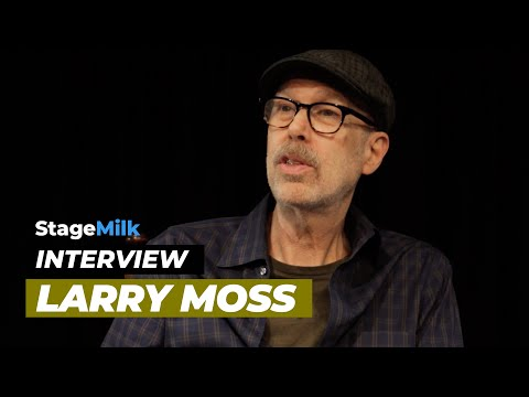 Larry Moss: the Work that Actor's Should be Doing Everyday!