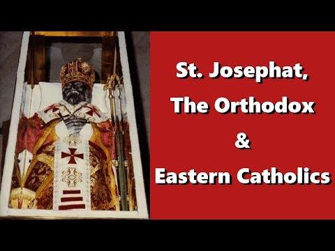 St. Josaphat, The Orthodox & Eastern Catholics