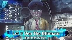 Let it Die: The ULTIMATE Beginner's Guide