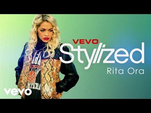 Rita Ora - VEVO Stylized (VEVO LIFT)