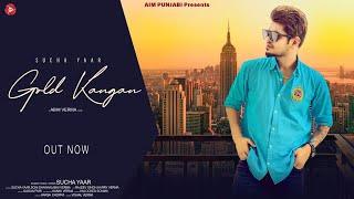 GOLD KANGAN : Sucha Yaar (Official Video) Soni Dhawan   Abhi Verma   New Punjabi Songs 2021