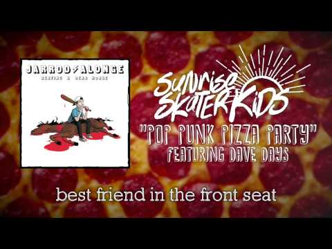 Sunrise Skater Kids - Pop Punk Pizza Party ft. Dave Days (Official Lyric Video)