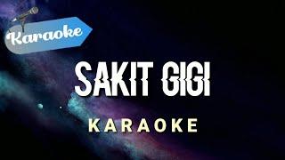 [Karaoke] SAKIT GIGI - Jangankan diriku semutpun kan marah Meggi Z   (Karaoke)