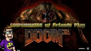 Doom 3 w/Friends Episode 9: Like Hell On Mars