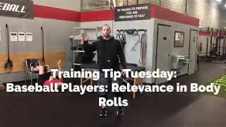 Training Tip Tuesday: Baseball Players: Relevance in Body Rolls