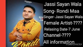 Jassi Sayan Wala- Rondi Maa New Punjabi song, Relasing Date, Upcoming project