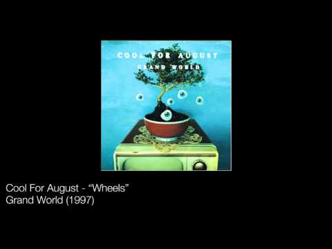 Cool For August  Wheels