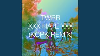 xxx HATE xxx (KCPK Remix)