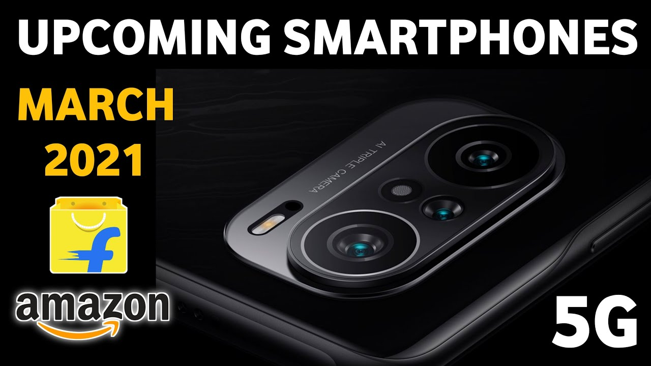 Top 10+ Upcoming Smartphones March 2021   5G Smartphones Under 15000 ??