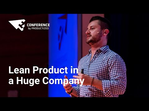 Lean Product in a Huge Company : How to Stay Daring by AdamPiel