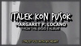Italek Kon Pusok | Margaret P. Locano | English Translation