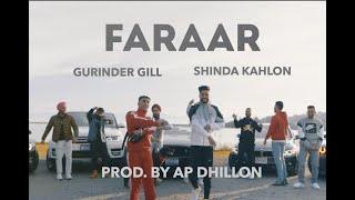 FARAAR - GURINDER GILL | SHINDA KAHLON | AP DHILLON