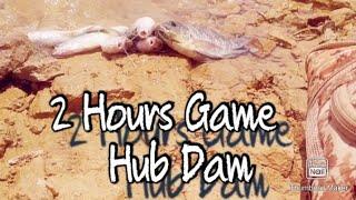 Hub Dam 2 Hours Game Hub Dam Secret Fishing Point Safayda Gath Hub Dam Wild Monster Hub Nadhi