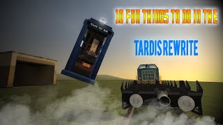 10 Fun Things to Do with the Tardis Rewrite!