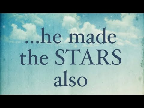 ...He Made the STARS also. - Biblical Creation Video #3