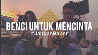 Download lagu #JanganBaper Naif - Benci Untuk Mencinta