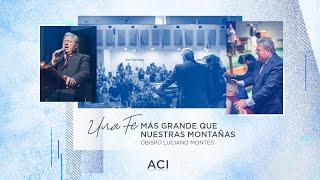 ACI 5/31/20 Servicio de Español – Una Fe Más Grande Que Nuestras Montañas