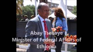 Abay Tsehaye - Minister of Federal Affairs of Ethiopia