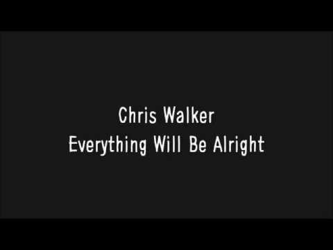 Chris Walker - Everything Will Be Alright (Lyrics)