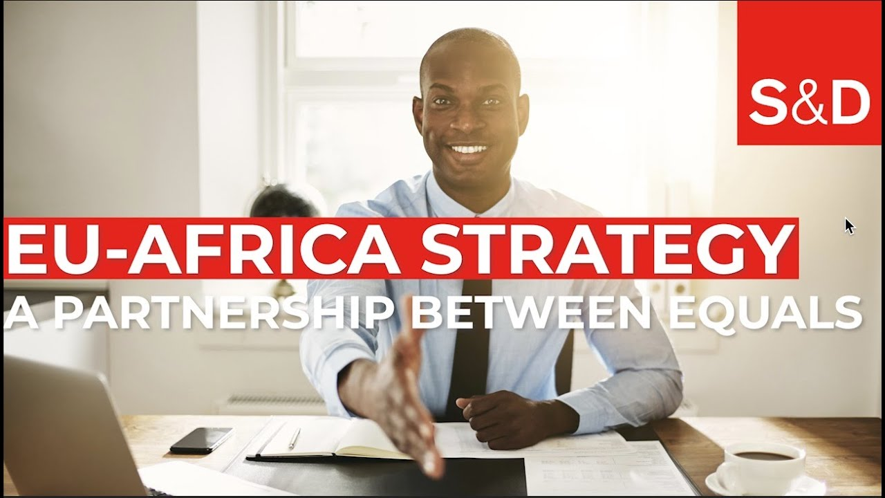 S&Ds: fair, equal and sustainable; this is the new EU-Africa Strategy we want and will fight for