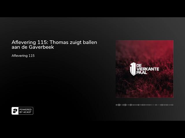 Aflevering 115: Thomas zuigt ballen aan de Gaverbeek