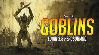 Edain Mod 3.8.1 Hero Submod - Goblins - My Beloved Gorkil