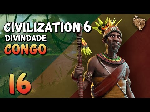 "Civilization 6 Congo #16 ""Cruzada Cultural"" [REUPADO]- Vamos Jogar Deity Gameplay Português PT-BR"