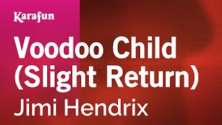 Karaoke Voodoo Child (Slight Return) - Jimi Hendrix *