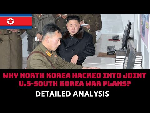WHY NORTH KOREA HACKED INTO JOINT  U.S-SOUTH KOREA WAR PLANS?