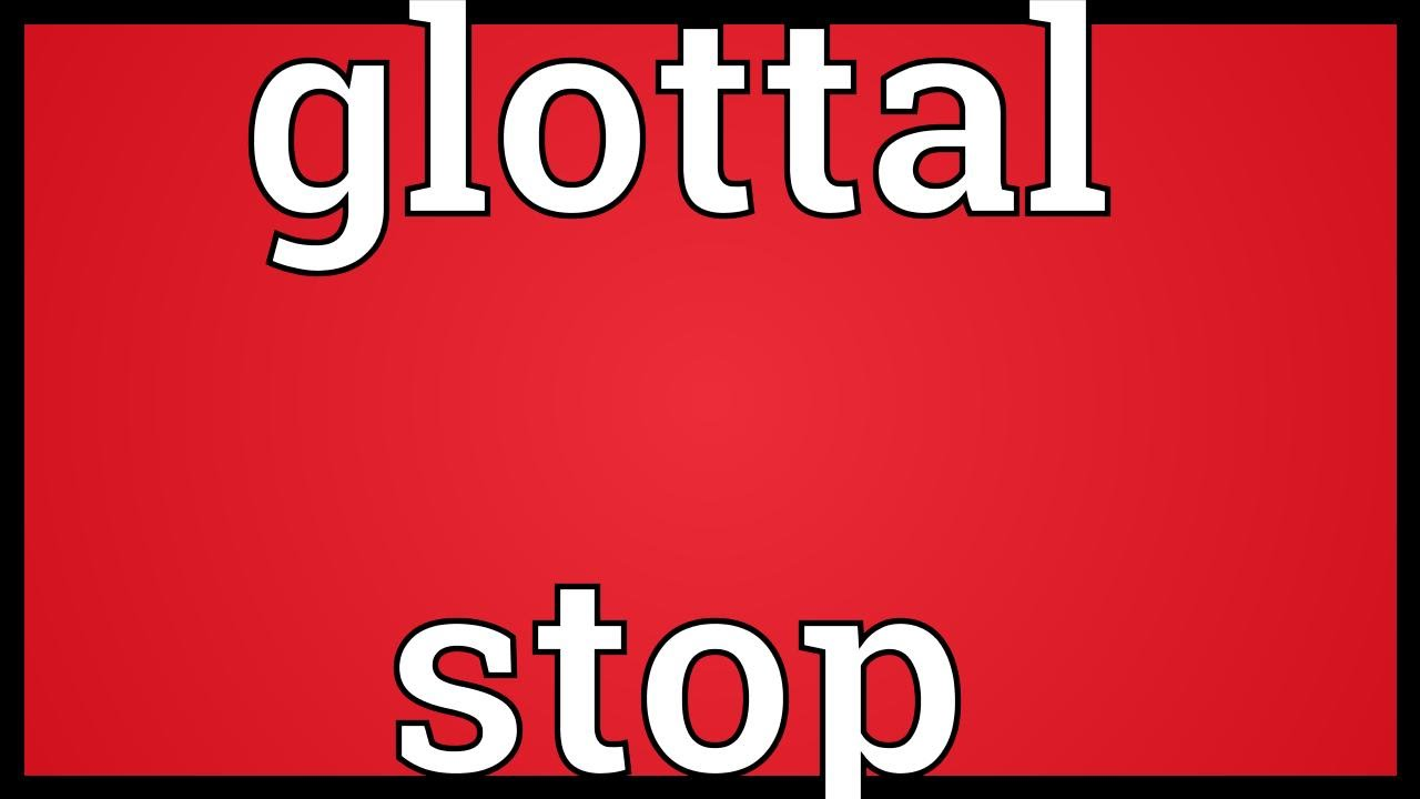 Glottal Stop Meaning Youtube