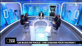 Les Bleus en finale : une aubaine pour Macron ?  #cdanslair 13.07.2018