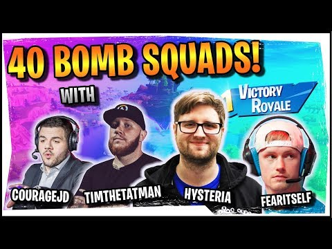 Hysteria  Fortnite  Epic 40 Bomb!  Squads with CourageJD, TimTheTatman, and FearItSelf