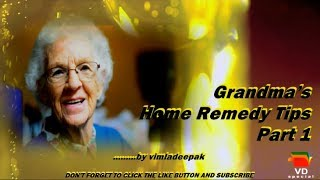 Grandma's Home Remedy Tips - Part 1