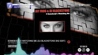 Jay Frog & DJ Blackstone – Somebody's Watching Me (DJ Blackstone Big Edit) (Official Music Video)