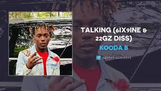 """Kooda B """"Talking"""" (6IX9INE & 22Gz Diss) (AUDIO)"""